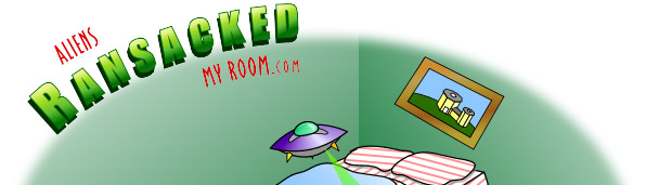 Aliens ransacked my room!